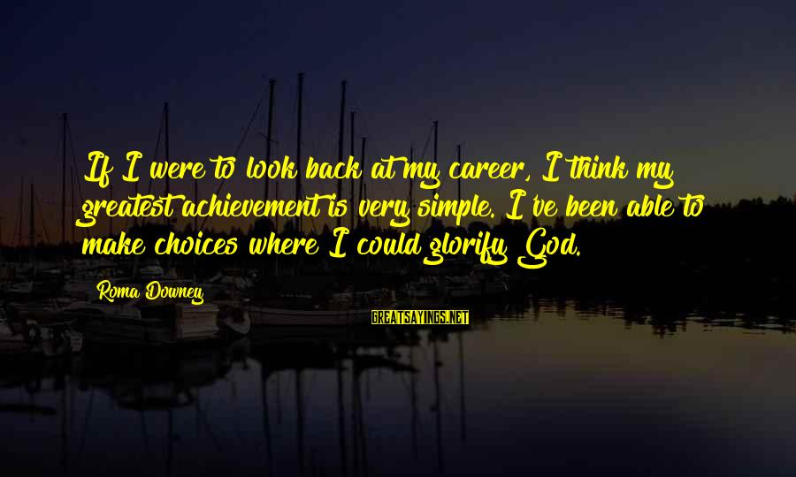 Shamer Sayings By Roma Downey: If I were to look back at my career, I think my greatest achievement is