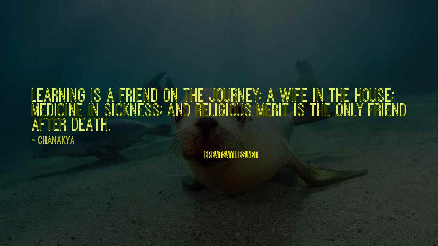 Shaykh Hamza Sayings By Chanakya: Learning is a friend on the journey; a wife in the house; medicine in sickness;