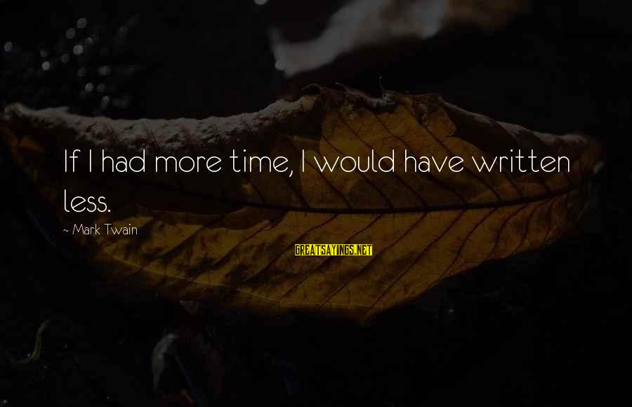 Shaykh Hamza Sayings By Mark Twain: If I had more time, I would have written less.
