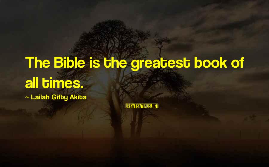 Shayne Mcclendon The Good Girl Sayings By Lailah Gifty Akita: The Bible is the greatest book of all times.