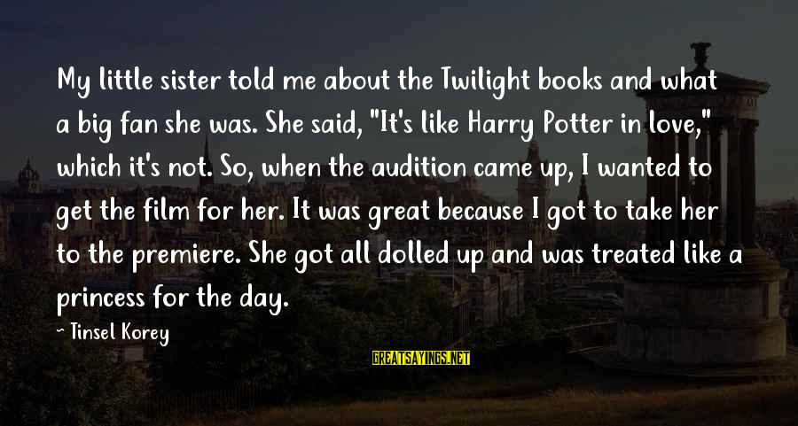 She Like My Little Sister Sayings By Tinsel Korey: My little sister told me about the Twilight books and what a big fan she