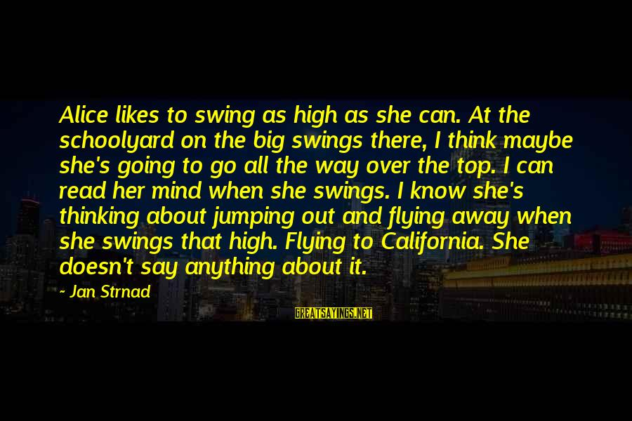 She Likes Sayings By Jan Strnad: Alice likes to swing as high as she can. At the schoolyard on the big