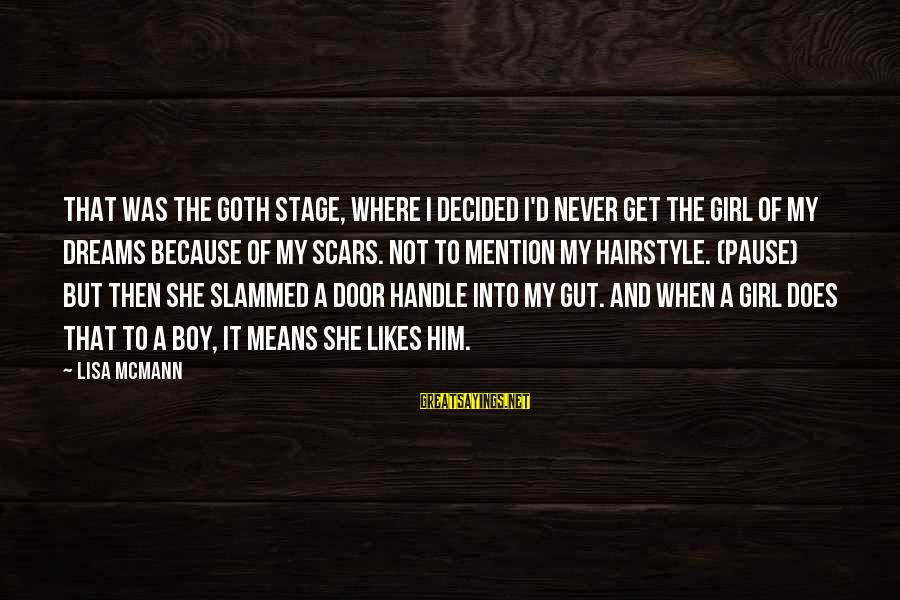 She Likes Sayings By Lisa McMann: That was the goth stage, where I decided I'd never get the girl of my