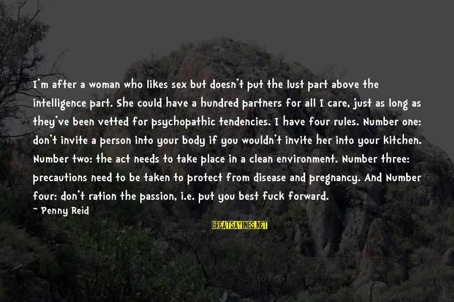 She Likes Sayings By Penny Reid: I'm after a woman who likes sex but doesn't put the lust part above the