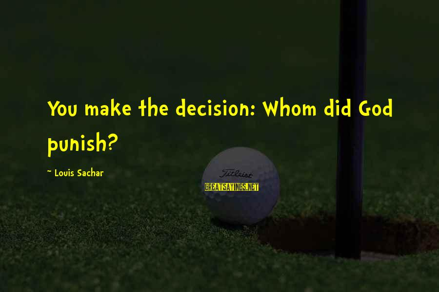 She Took My Boyfriend Sayings By Louis Sachar: You make the decision: Whom did God punish?