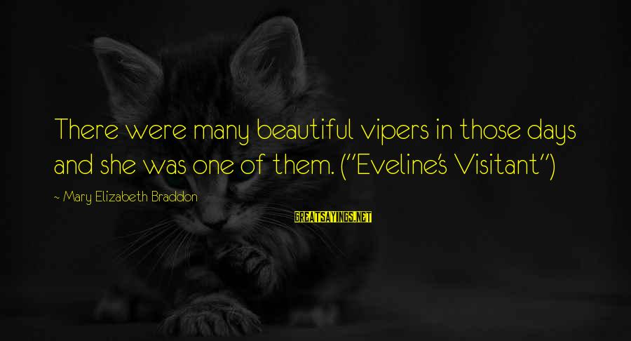 """She's Evil Sayings By Mary Elizabeth Braddon: There were many beautiful vipers in those days and she was one of them. (""""Eveline's"""