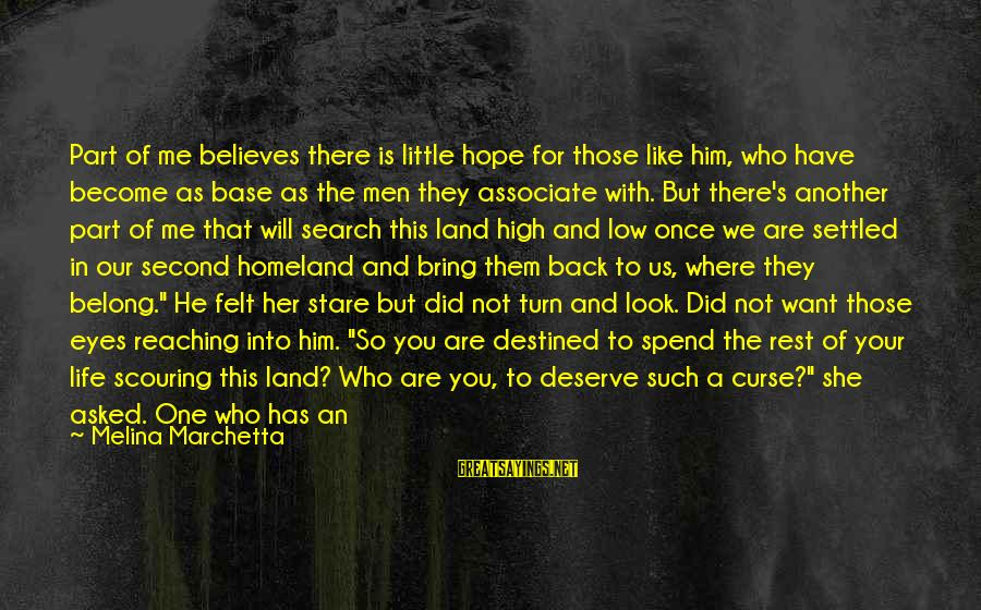 She's Evil Sayings By Melina Marchetta: Part of me believes there is little hope for those like him, who have become