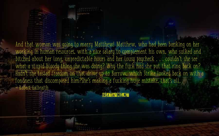 She's Evil Sayings By Robert Galbraith: And that woman was going to marry Matthew! Matthew, who had been banking on her