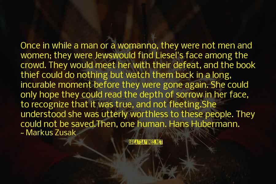 She's Long Gone Sayings By Markus Zusak: Once in while a man or a womanno, they were not men and women; they