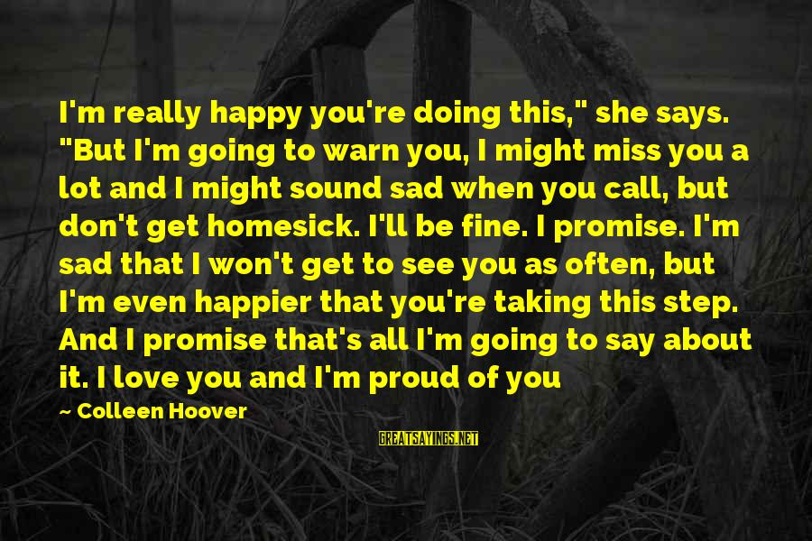 "She's Sad Sayings By Colleen Hoover: I'm really happy you're doing this,"" she says. ""But I'm going to warn you, I"