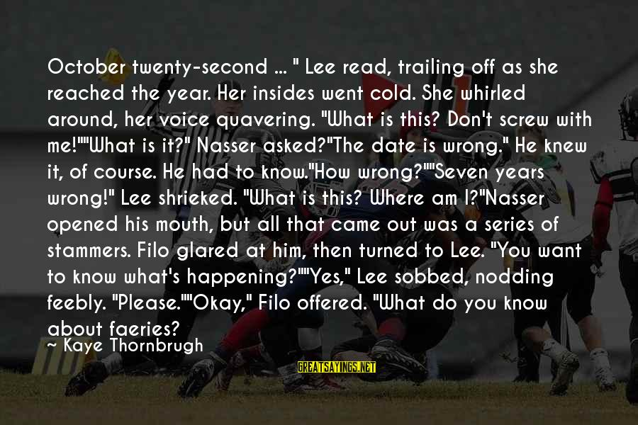 "Shin Hye Sayings By Kaye Thornbrugh: October twenty-second ... "" Lee read, trailing off as she reached the year. Her insides"