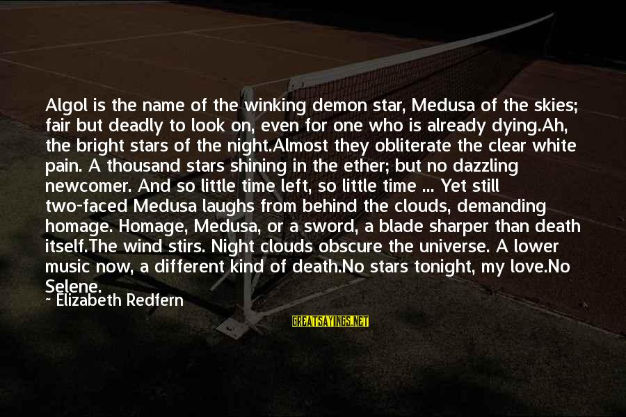 Shining Bright Sayings By Elizabeth Redfern: Algol is the name of the winking demon star, Medusa of the skies; fair but