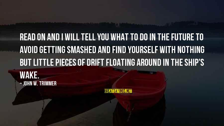 Ships Sailing Sayings By John W. Trimmer: Read on and I will tell you what to do in the future to avoid