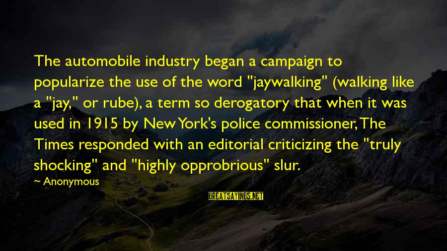 """Shocking Sayings By Anonymous: The automobile industry began a campaign to popularize the use of the word """"jaywalking"""" (walking"""