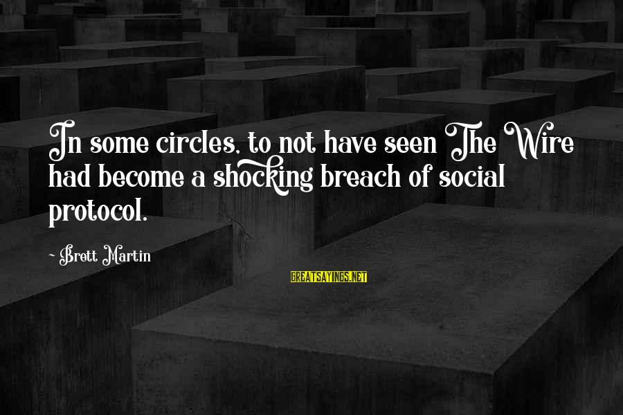 Shocking Sayings By Brett Martin: In some circles, to not have seen The Wire had become a shocking breach of
