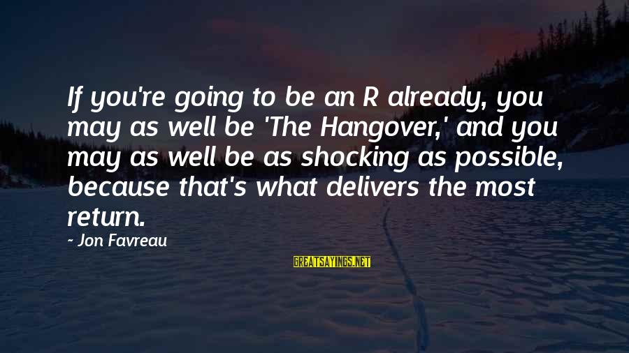 Shocking Sayings By Jon Favreau: If you're going to be an R already, you may as well be 'The Hangover,'