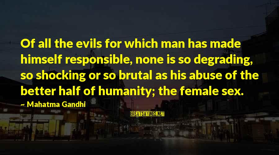 Shocking Sayings By Mahatma Gandhi: Of all the evils for which man has made himself responsible, none is so degrading,