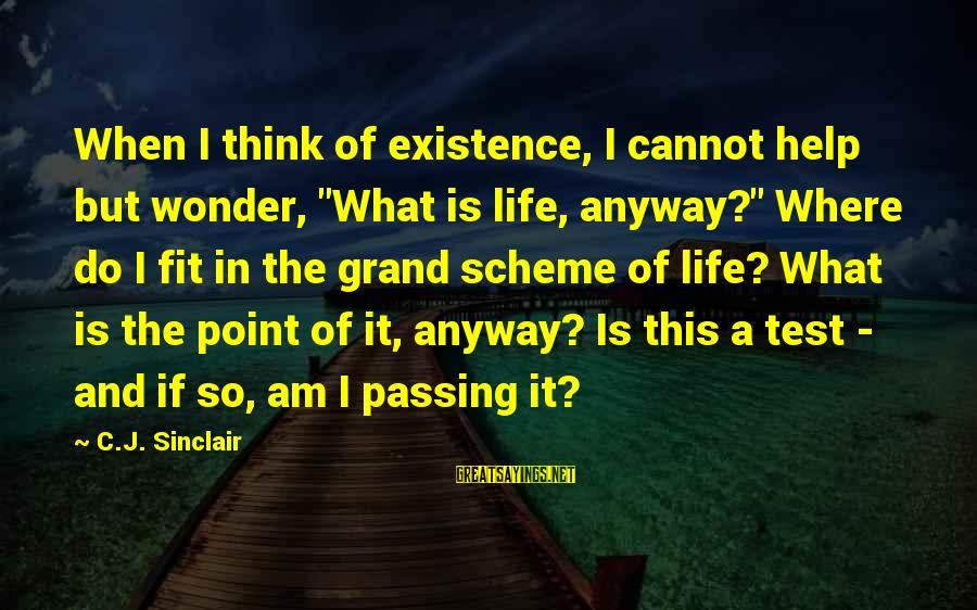 "Shoeless Joe Announcer Sayings By C.J. Sinclair: When I think of existence, I cannot help but wonder, ""What is life, anyway?"" Where"