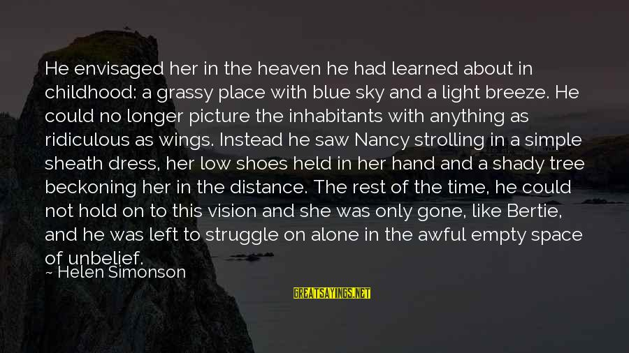 Shoes Picture Sayings By Helen Simonson: He envisaged her in the heaven he had learned about in childhood: a grassy place