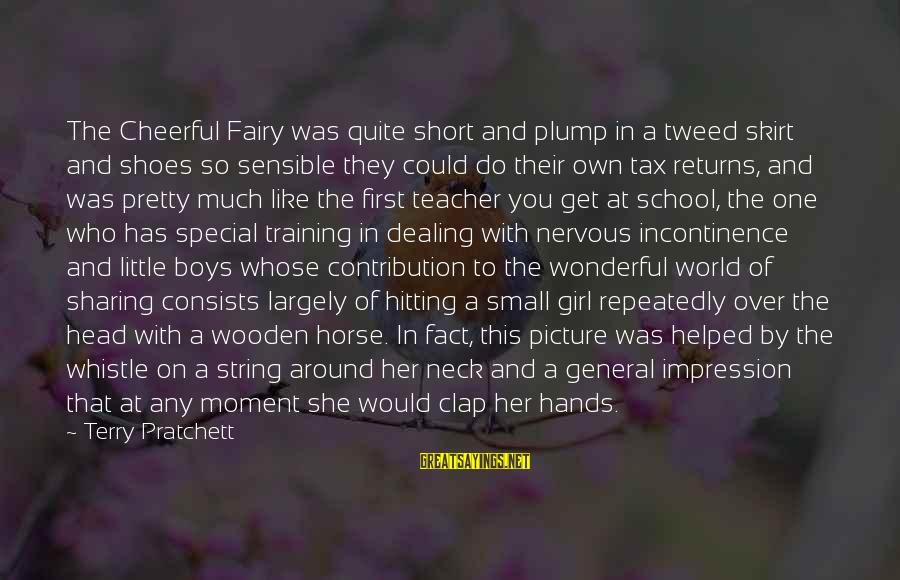 Shoes Picture Sayings By Terry Pratchett: The Cheerful Fairy was quite short and plump in a tweed skirt and shoes so