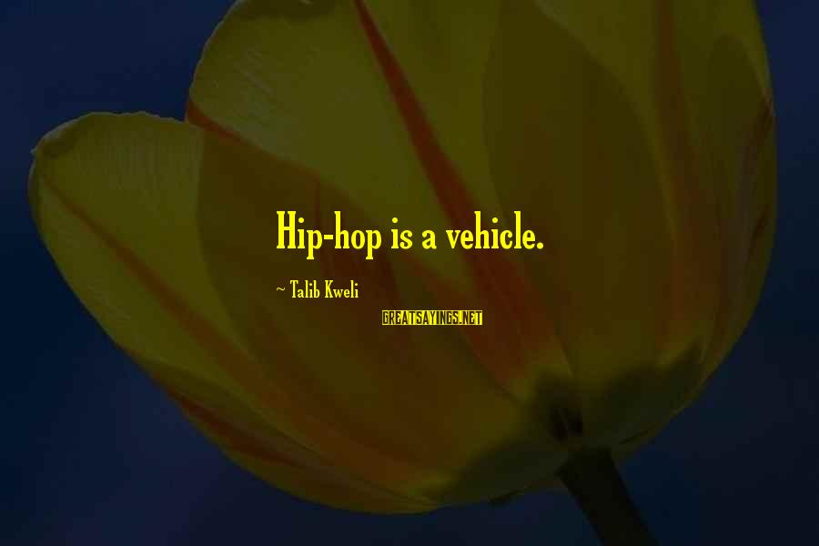 Shopkins Birthday Sayings By Talib Kweli: Hip-hop is a vehicle.