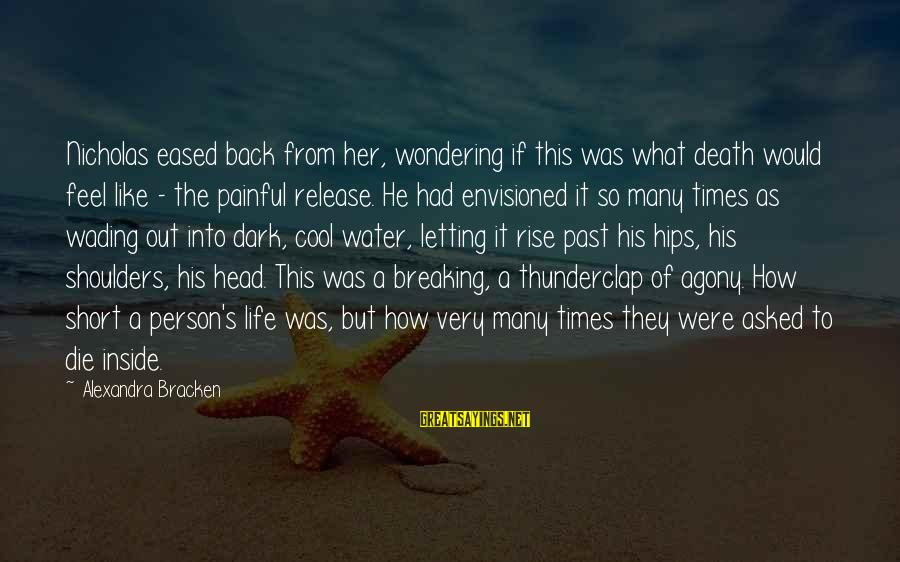 Short Cool Sayings By Alexandra Bracken: Nicholas eased back from her, wondering if this was what death would feel like -