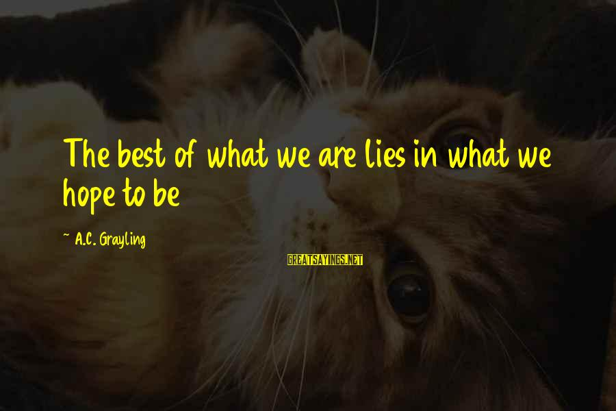 Short Demented Sayings By A.C. Grayling: The best of what we are lies in what we hope to be