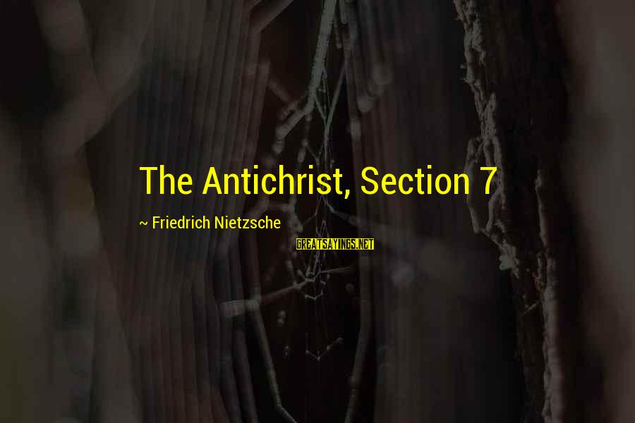 Short Funny Pub Sayings By Friedrich Nietzsche: The Antichrist, Section 7