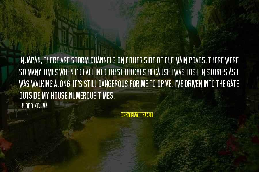 Short Funny Pub Sayings By Hideo Kojima: In Japan, there are storm channels on either side of the main roads. There were