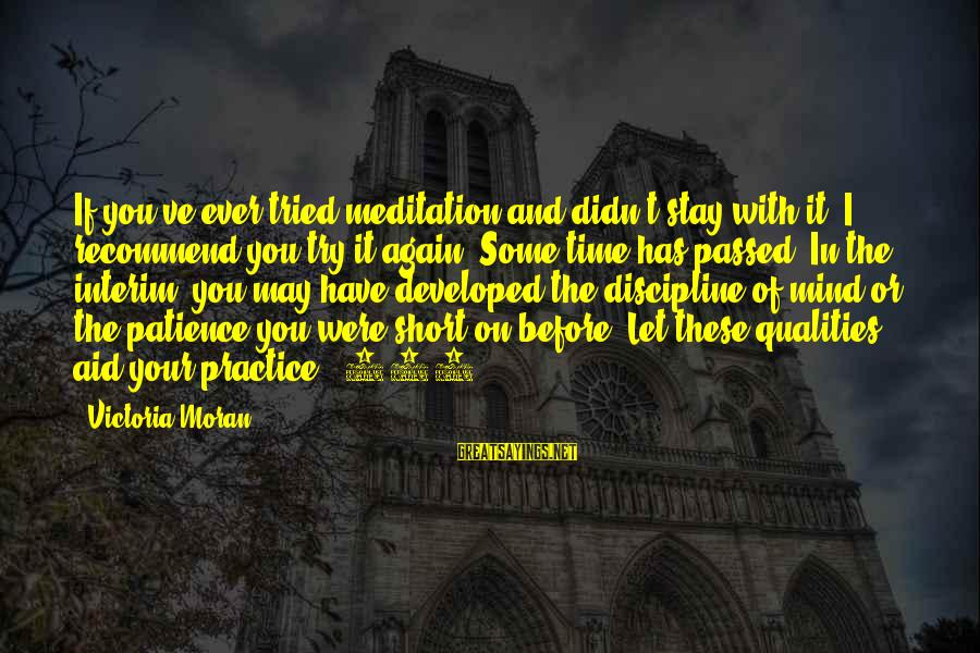 Short Prayer Sayings By Victoria Moran: If you've ever tried meditation and didn't stay with it, I recommend you try it