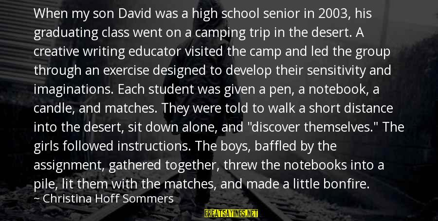 Short School Sayings By Christina Hoff Sommers: When my son David was a high school senior in 2003, his graduating class went