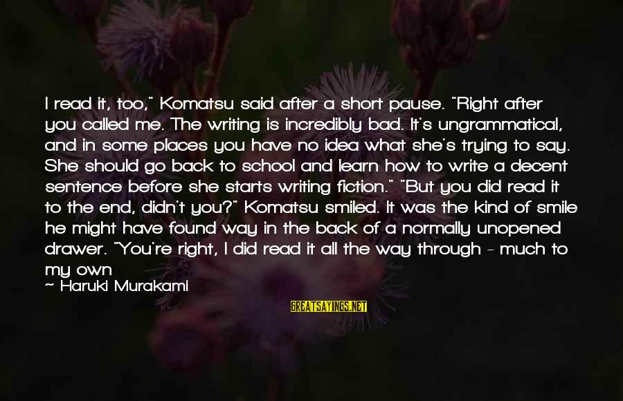 "Short School Sayings By Haruki Murakami: I read it, too,"" Komatsu said after a short pause. ""Right after you called me."