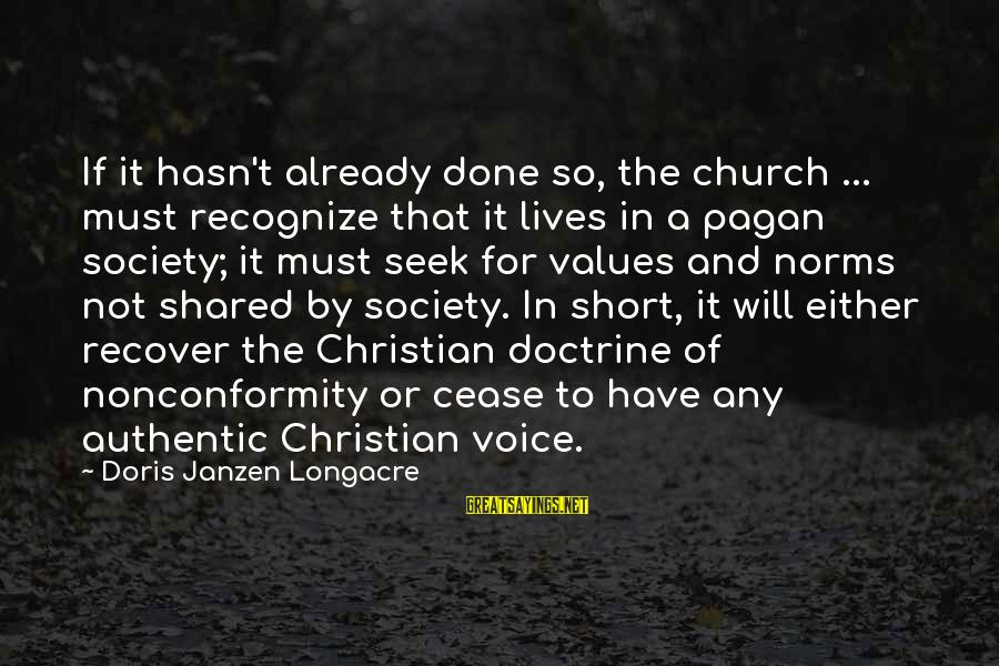 Short Simple Sayings By Doris Janzen Longacre: If it hasn't already done so, the church ... must recognize that it lives in