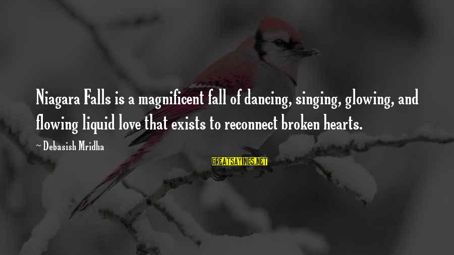 Short Vacation Sayings By Debasish Mridha: Niagara Falls is a magnificent fall of dancing, singing, glowing, and flowing liquid love that