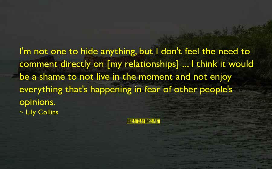 Short Vacation Sayings By Lily Collins: I'm not one to hide anything, but I don't feel the need to comment directly