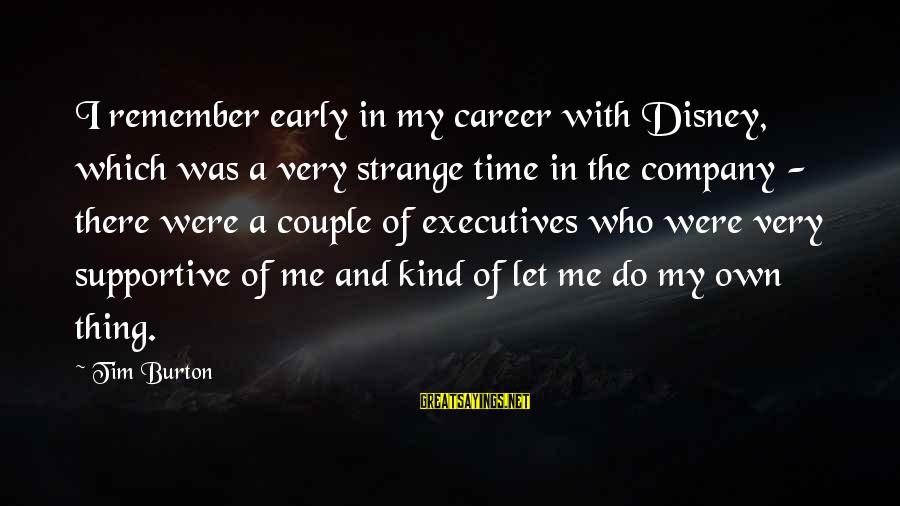 Short Vacation Sayings By Tim Burton: I remember early in my career with Disney, which was a very strange time in