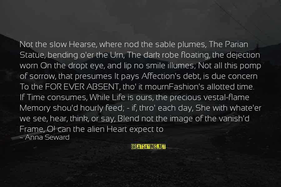 Shou Sayings By Anna Seward: Not the slow Hearse, where nod the sable plumes, The Parian Statue, bending o'er the
