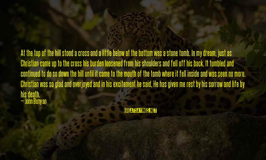 Shoulders Back Sayings By John Bunyan: At the top of the hill stood a cross and a little below at the