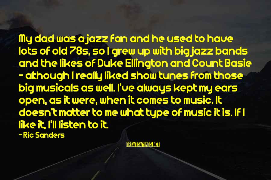 Show Tunes Sayings By Ric Sanders: My dad was a jazz fan and he used to have lots of old 78s,