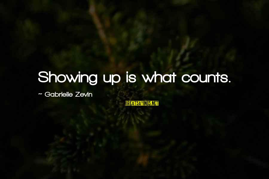 Showing Support Sayings By Gabrielle Zevin: Showing up is what counts.