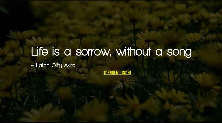 Shrameva Sayings By Lailah Gifty Akita: Life is a sorrow, without a song.