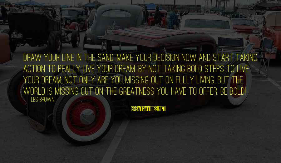 Shrimp Lover Sayings By Les Brown: Draw your line in the sand. Make your decision now and start taking action to