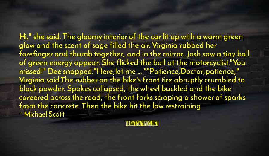 "Side Mirror Sayings By Michael Scott: Hi,"" she said. The gloomy interior of the car lit up with a warm green"