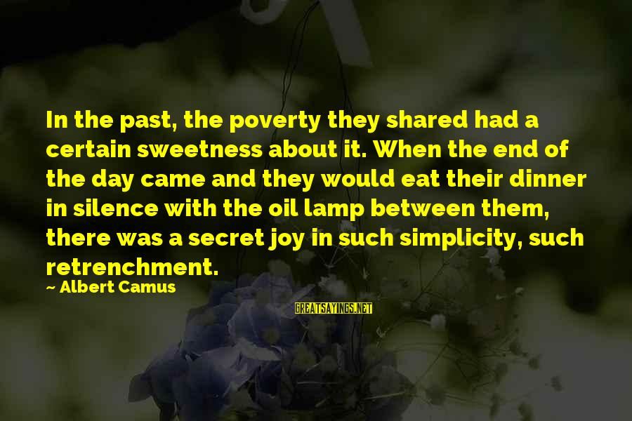 Silence And Death Sayings By Albert Camus: In the past, the poverty they shared had a certain sweetness about it. When the