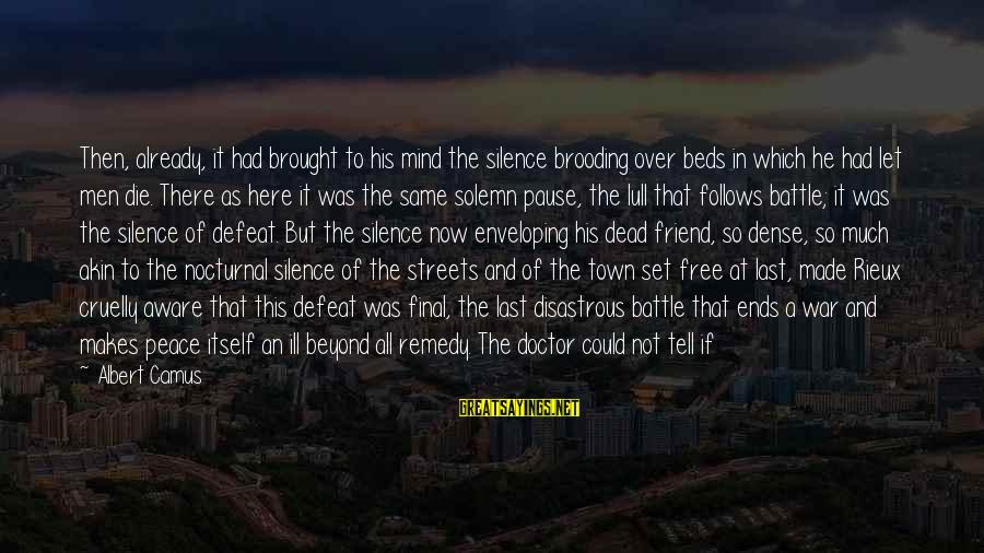 Silence And Death Sayings By Albert Camus: Then, already, it had brought to his mind the silence brooding over beds in which
