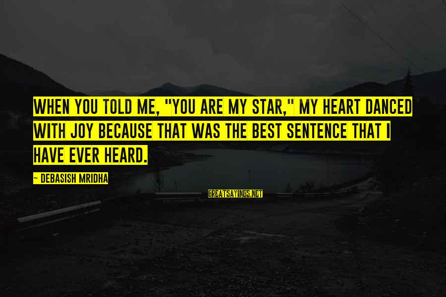 """Simple Indian Wedding Invitation Sayings By Debasish Mridha: When you told me, """"You are my star,"""" my heart danced with joy because that"""