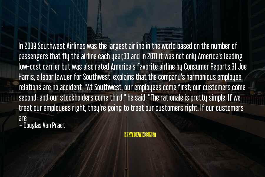 Simple Pretty Sayings By Douglas Van Praet: In 2009 Southwest Airlines was the largest airline in the world based on the number