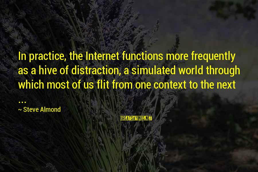 Simulated Sayings By Steve Almond: In practice, the Internet functions more frequently as a hive of distraction, a simulated world