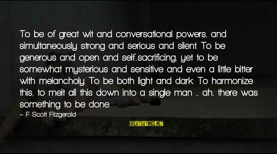 Single And Strong Sayings By F Scott Fitzgerald: To be of great wit and conversational powers, and simultaneously strong and serious and silent.