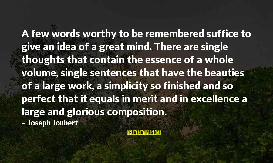 Single Sentences Sayings By Joseph Joubert: A few words worthy to be remembered suffice to give an idea of a great